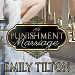 A Punishment Marriage   Emily Tilton