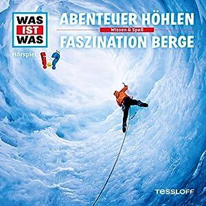 Abenteuer Höhlen / Faszination Berge (Was ist Was 49) Hörspiel