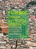 img - for Futebol: Urban Euphoria in Brazil book / textbook / text book