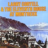 Larry Coryell & The Eleventh House At Montreux (1974) by Larry Coryell (1995-05-03)