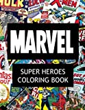 Marvel Super Heroes Coloring Book: Super hero, Hero, book, Wolverine, Avengers, Guardians of the Galaxy, X-men, Defenders, Illuminati, Fantastic Four, ... Human Torch, Comic, Captain America, Groot,