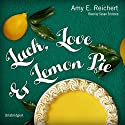 Luck, Love & Lemon Pie Audiobook by Amy E. Reichert Narrated by Susan Ericksen