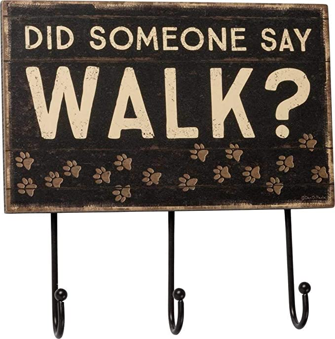 Primitives by Kathy Slat Wood Hook Board, Did Did Someone Say Walk?