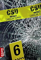 CSU : Crime Support Unit, Tome 6 : Impact