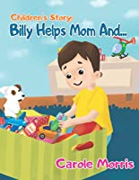 Children's Story: Billy Helps Mom And...: Bedtime