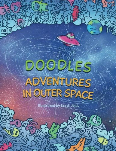 Doodles: Adventures in Outer Space - Adult Coloring Book: Find Inner Peace on an Intergalactic Journey