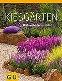 Kiesgärten: Blütenpracht ohne Gießen (GU Große Gartenratgeber)