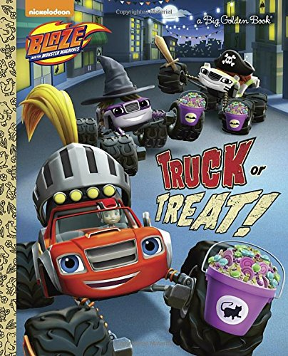 Truck or Treat! (Blaze and the Monster Machines) (Big Golden Book)