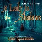 A Lady in Shadows: A Madeleine Karno Mystery | Lene Kaaberbol,Elisabeth Dyssegaard - translator