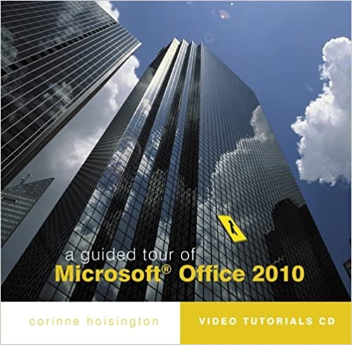 a guided tour of microsoft office 2010 corinne hoisington