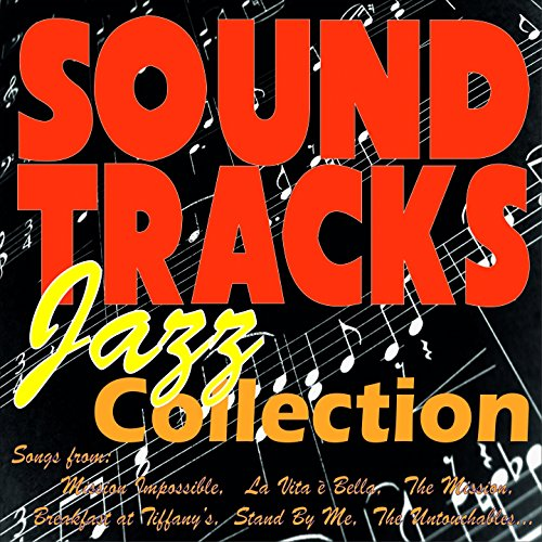 Soundtracks Jazz Collection (Songs from: Mission Impossible, La Vita È Bella, the Mission, Stand By Me, Breakfast At Tiffany