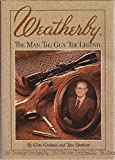 Weatherby: The Man. the Gun. the Legend.