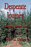 Desperate Journey, Pete L. Dykes, 1462662358