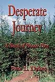 Desperate Journey, Pete L. Dykes, 1462662358