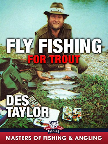 Fly Fishing for Trout - Des Taylor (Masters of Fishing & Angling)