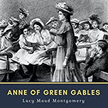 Anne of Green Gables: 50th Anniversary Edition [Penguin Classic Edition] Audiobook by Lucy Maud Montgomery Narrated by Karen Savage