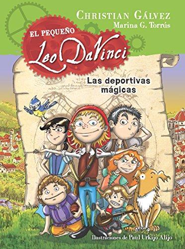 Las deportivas mágicas (El pequeño Leo Da Vinci 1) (Spanish Edition) by