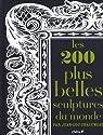 Les 200 plus belles sculptures du monde par Chalumeau