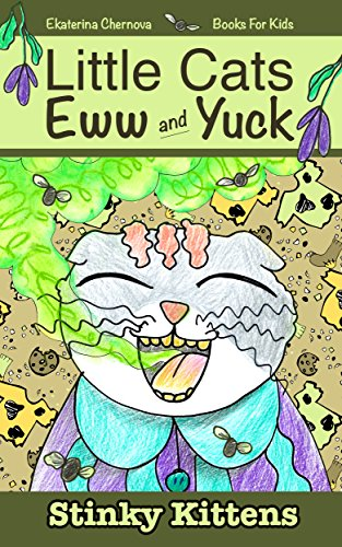 Amazon books for kids little cats eww and yuck stinky amazon books for kids little cats eww and yuck stinky kittens little cats eww and yuck childrens books book 2 ebook ekaterina chernova kindle fandeluxe PDF