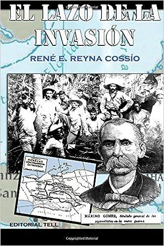 El Lazo de la Invasion: Del 24 al 31 de diciembre de 1895: Amazon.es: Tnte Rene E. Reyna Cossio, Editorial Tell, Emilio Roig De Leuchsenring, ...