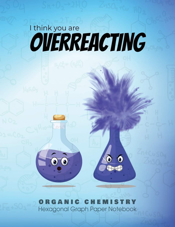 I think you are OVERREACTING | ORGANIC CHEMISTRY Hexagonal ...