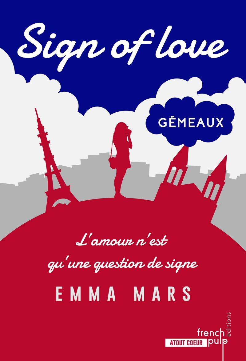 Sign of love - tome 2 Gémeaux por Emma Mars