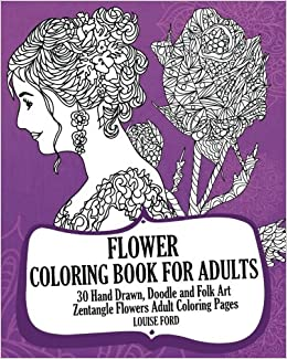 Flower Coloring Book For Adults (Volume 2): 30 Hand Drawn ...