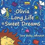 Olivia Long Life Sweet Dreams, Tara Nolty Johnston, 1907960074
