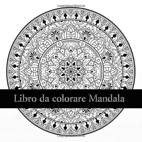 Amazon Com Libro Da Colorare Mandala Mandala Adulto Libro Da