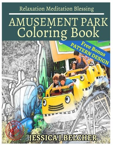 AMUSEMENT PARK Coloring book Relaxation  Meditation Blessing: Sketches Coloring Book +Free Bonus  Patterns Design