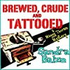 Brewed, Crude and Tattooed