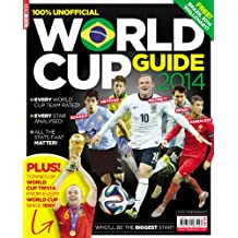World Cup Guide 2014: THE ULTIMATE WORLDCUP GUIDE 2014