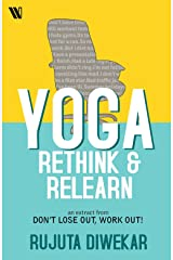 Yoga: Rethink & Relearn Kindle Edition