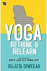 Yoga: Rethink & Relearn Kindle Edition
