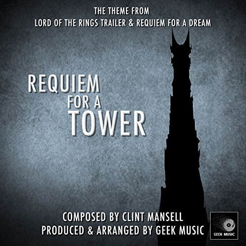 Requiem For A Tower - Theme From The Lord Of The Rings Trailer & Requiem For A Dream