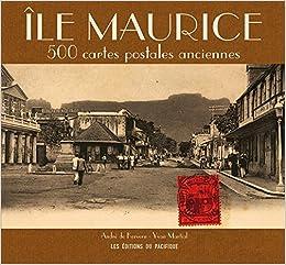 Île Maurice. 500 cartes postales anciennes