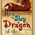 How to Slay a Dragon | Bill Allen