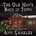 The Old Man's Back in Town: Goldwash Mystery, Book 1 Audiobook by Ann Charles Narrated by Lisa Larsen