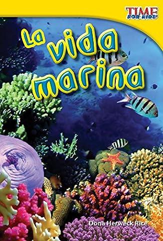 La vida marina (Sea Life) (Spanish Version) (TIME FOR KIDS® Nonfiction Readers) (Spanish Edition) (Best Childrens Books In Spanish)