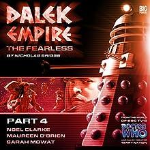 Dalek Empire - The Fearless Part 4   Livre audio Auteur(s) : Nicholas Briggs Narrateur(s) : Nicholas Briggs, Noel Clarke, Maureen O'Brien