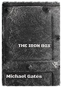 The Iron Box by [Gates, Michael]