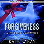 Forgiveness: Lost Library, Short Story 2 | Kate Baray