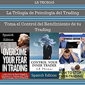 La Trilogia de Psicologia del Trading [The Trilogy of Trading Psychology] Audiobook