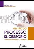 Gestão do Processo Sucessório - Preservando o Negócio e a Estratégia