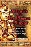 Atlantis and the Ten Plagues of Egypt, Graham Phillips, 1591430097