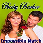 Impossible Match | Becky Barker
