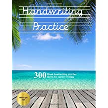 Handwriting Practice: 300 blank handwriting practice sheets for cursive writing. This book contains suitable handwriting paper to practice cursive writing.