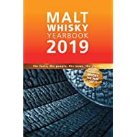 Malt Whisky Yearbook 2019: The Facts, The People, The News, The Stories