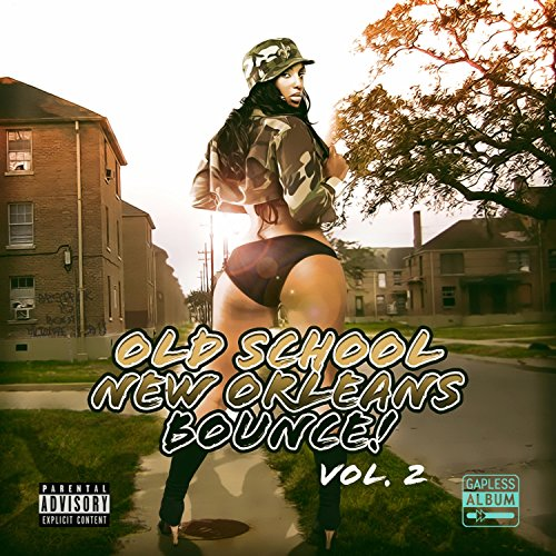 Old School New Orleans Bounce, Vol. 2 [Explicit]