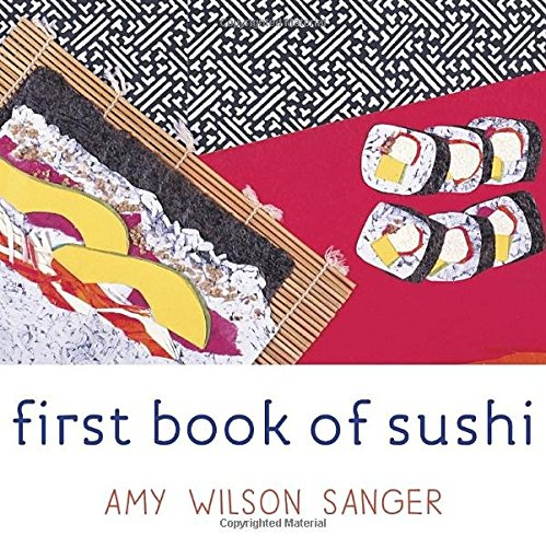 First Book of Sushi (World Snacks) by Amy Wilson Sanger